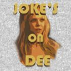 "Joke's On Dee ""Official"" by KingofTheRats"