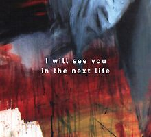 I will see you in the next life by reffjey