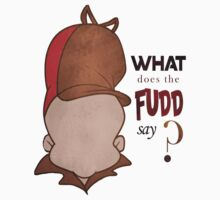What does the Fudd say? by Geministik