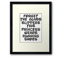 Forget The Glass Slippers, This Princess Wears Running Shoes Framed Print