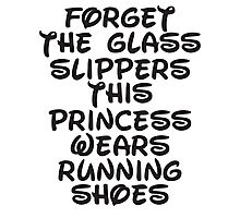 Forget The Glass Slippers, This Princess Wears Running Shoes Photographic Print