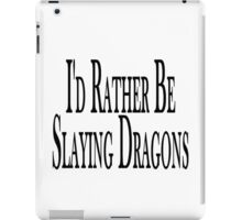 Rather Slay Dragons iPad Case/Skin