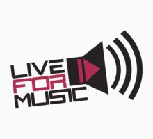 Live For Music Play Loud Symbol by Style-O-Mat