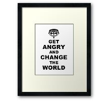 Get Angry and Change the World Framed Print