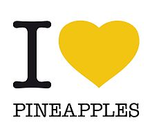 I ♥ PINEAPPLES Photographic Print