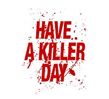 Have a killer day by TP79