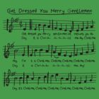 Get Dressed You Merry Gentlemen! by PapaLimaVictor