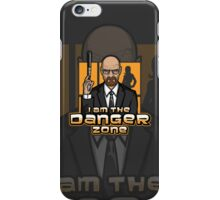 I am The Danger Zone iPhone Case/Skin
