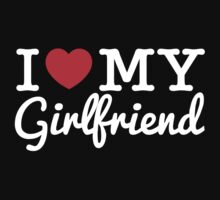 I Love My Girlfriend (White text) by TP79
