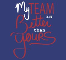 My team is better than yours (red, white, blue) by rcmary