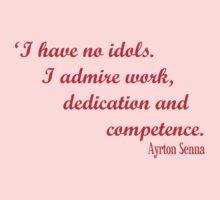 Ayrton Senna - I have no idols. I admire work, dedication and competence Kids Clothes