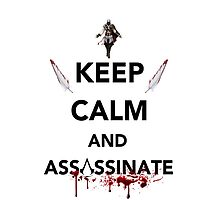 Keep Calm and Assassinate by Zoe Gentz