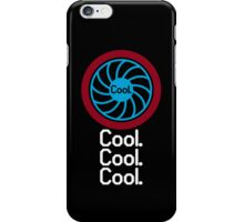Cool, Cool, Cool. iPhone Case/Skin