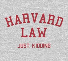 Harvard Law... Just kidding by squidyes