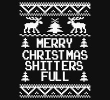 Merry Christmas Shitters Full Ugly Christmas Sweater by xdurango