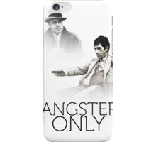 gangsters only iPhone Case/Skin