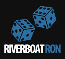 OFFICIAL RIVERBOAT RON! Keep Rolling Epic Shirt! by That T-Shirt Guy