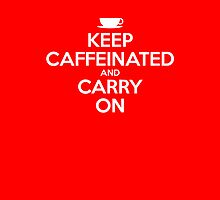 Keep Caffeinated by Justin Hoffman