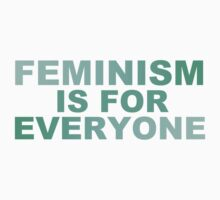 Feminism is for everyone (for dark color shirts) by brightnote