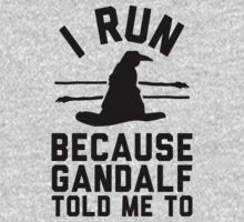 I run because Gandalf told me to by printproxy