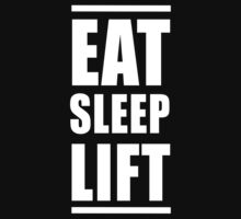 Eat Sleep Lift by workout