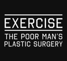 Exercise. Poor Man's Surgery by workout