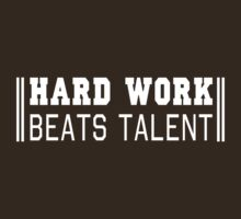 Hard work beats talent by workout