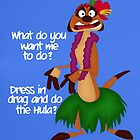 Dress in drag and do the hula? by nimbusnought