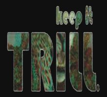 Trill by tconnor55
