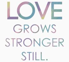 Love Grows Stronger Still by RadianceJC