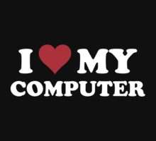 I Love My Computer by BrightDesign