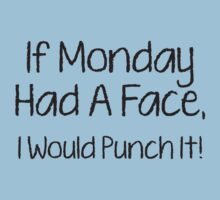 I Monday Had A Face, I Would Punch It! by BrightDesign