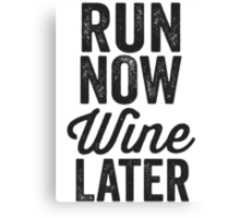 Run Now Wine Later Canvas Print
