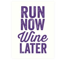 Run Now Wine Later Art Print