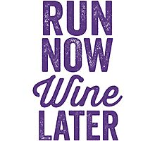 Run Now Wine Later Photographic Print