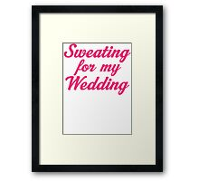 Sweating For My Wedding Framed Print