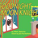 Goodnight Moon Knight by clockworkmonkey