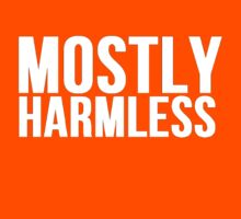 Mostly Harmless by mralan