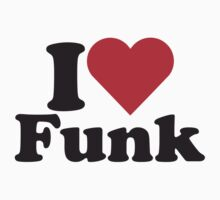 I Heart Love Funk by HeartsLove