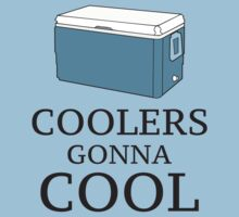 Coolers Gonna Cool by BrightDesign