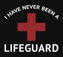 I Have Never Been A Lifeguard by BrightDesign