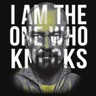 The one who knocks 2  by jessuhcwah09