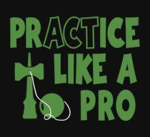 Practice Like a Pro, neon green by gotmoxy
