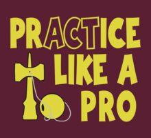 Practice Like a Pro, yellow by gotmoxy