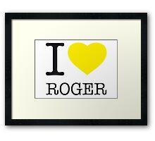 I ♥ ROGER Framed Print