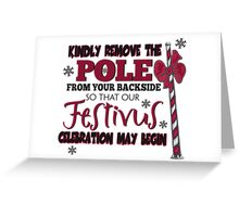 Seinfeld Inspired - Celebrate Festivus - Remove the Pole From Your Backside - Merry Christmas - Festivus Pole Holidays - Parody Greeting Card