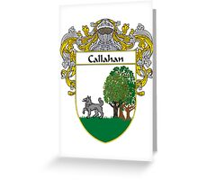 Callahan Coat of Arms/Family Crest Greeting Card