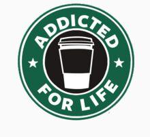 Addicted For Life- Starbucks by madisonrankinx