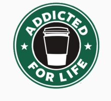 Addicted For Life- Starbucks by Madison Rankin