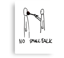 No SmallTalk Canvas Print